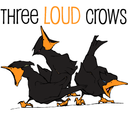 Three Loud Crows