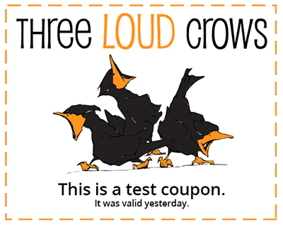 Three Loud Crows - Test Coupon